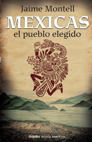 9780307882875: Mexicas, el Pueblo elegido (Spanish Edition)
