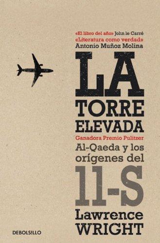 9780307883001: La torre elevada / The Looming Tower: Al-Qaeda y los origenes del 11-S / Al-Qaeda and the Road to 9/11