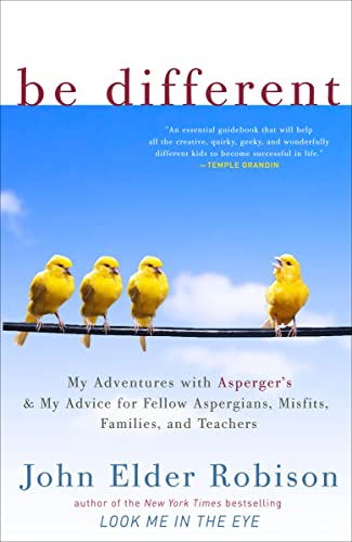 9780307884824: Be Different: My Adventures with Asperger's and My Advice for Fellow Aspergians, Misfits, Families, and Teachers
