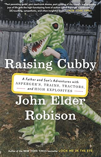 9780307884855: Raising Cubby: A Father and Son's Adventures with Asperger's, Trains, Tractors, and High Explosives