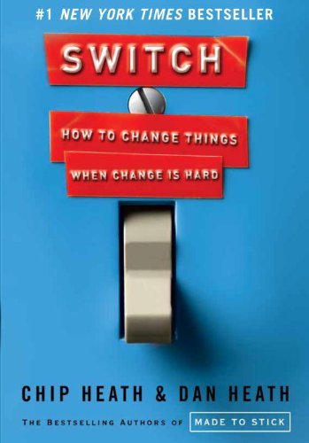 9780307885036: Switch: How to Change Things When Change Is Hard. by Chip Heath, Dan Heath