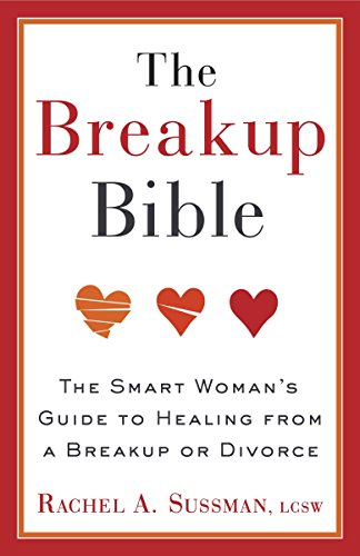 9780307885098: The Breakup Bible: The Smart Woman's Guide to Healing from a Breakup or Divorce