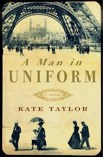 A Man in Uniform : A Novel: Kate Taylor