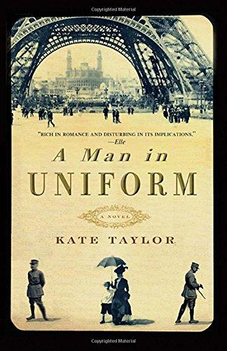 A Man in Uniform: A Novel: Kate Taylor