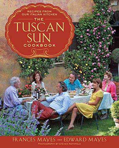 9780307885289: The Tuscan Sun Cookbook: Recipes from Our Italian Kitchen