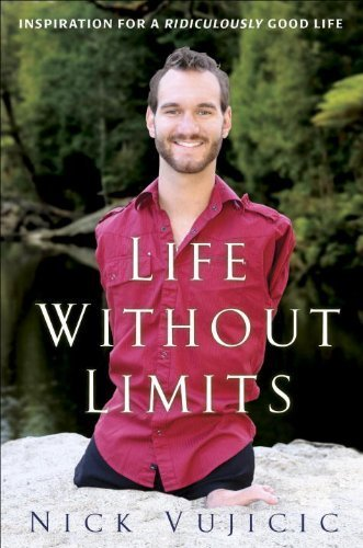 9780307885838: Life Without Limits: Inspiration for a Ridiculously Good Life by Vujicic, Nick (2010) Paperback