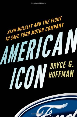 9780307886057: American Icon: Alan Mulally and the Fight to Save Ford Motor Company