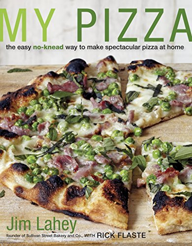 9780307886156: My Pizza: The Easy No-Knead Way to Make Spectacular Pizza at Home