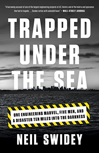 9780307886736: Trapped Under the Sea: One Engineering Marvel, Five Men, and a Disaster Ten Miles Into the Darkness