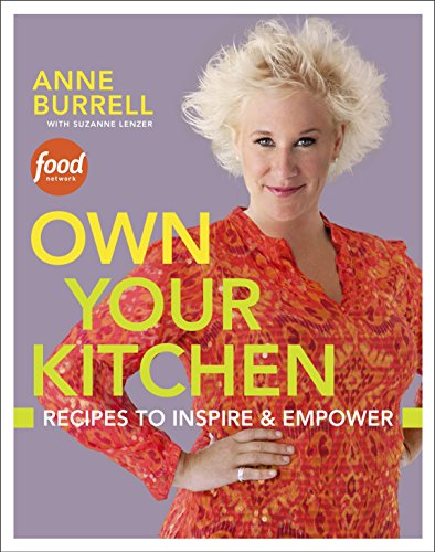 Own Your Kitchen: Recipes to Inspire Empower: Suzanne Lenzer