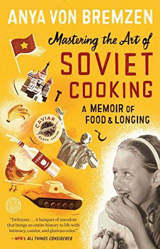 9780307886828: Mastering the Art of Soviet Cooking: A Memoir of Food and Longing