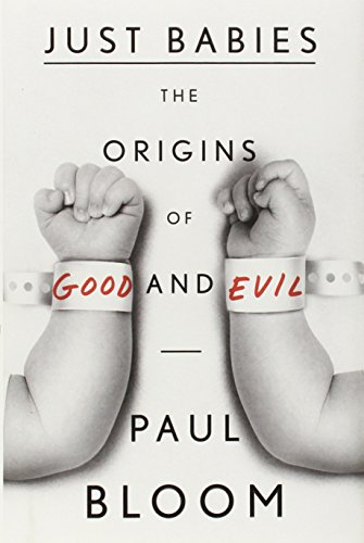 9780307886842: Just Babies: The Origins of Good and Evil