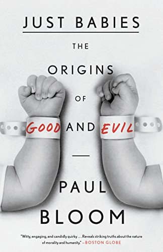 9780307886859: Just Babies: The Origins of Good and Evil