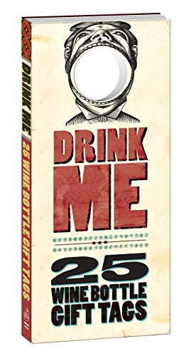 9780307886910: Drink Me!: 25 Wine Bottle Gift Tags