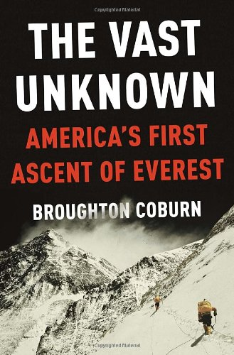 9780307887146: The Vast Unknown: America's First Ascent of Everest