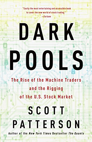 9780307887184: Dark Pools: The Rise of the Machine Traders and the Rigging of the U.S. Stock Market