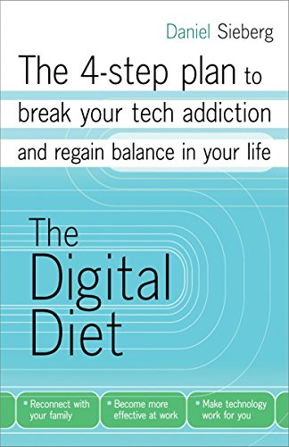 9780307887382: The Digital Diet: The 4-Step Plan to Break Your Tech Addiction and Regain Balance in Your Life