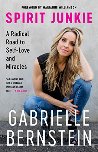 9780307887429: Spirit Junkie: A Radical Road to Self-Love and Miracles