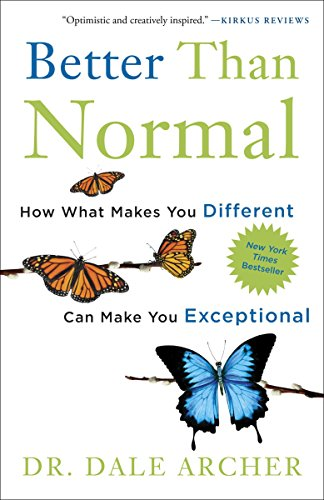 9780307887481: Better Than Normal: How What Makes You Different Can Make You Exceptional
