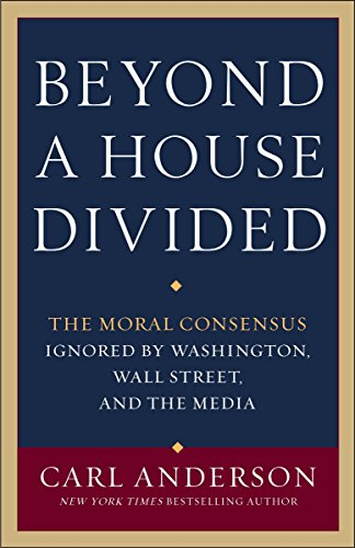 9780307887740: Beyond a House Divided: The Moral Consensus Ignored by Washington, Wall Street, and the Media
