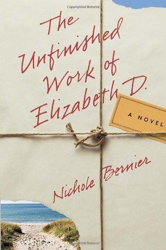 The Unfinished Work of Elizabeth D.: Bernier, Nichole