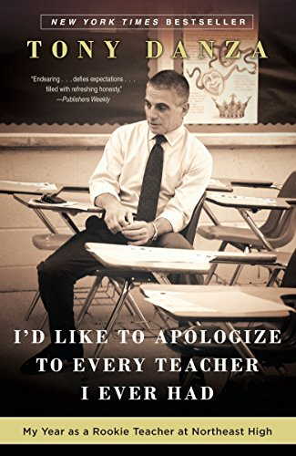 9780307887870: I'd Like to Apologize to Every Teacher I Ever Had: My Year as a Rookie Teacher at Northeast High