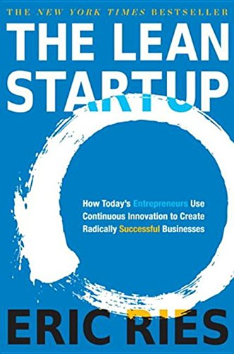 9780307887917: The Lean Startup: How Today's Entrepreneurs Use Continuous Innovation to Create Radically Successful Businesses