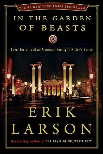9780307887955: In the Garden of Beasts: Love, Terror, and an American Family in Hitler's Berlin