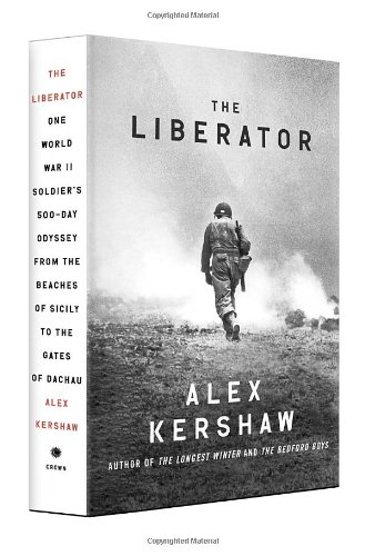 9780307887993: The Liberator: One World War II Soldier's 500-Day Odyssey from the Beaches of Sicily to the Gates of Dachau