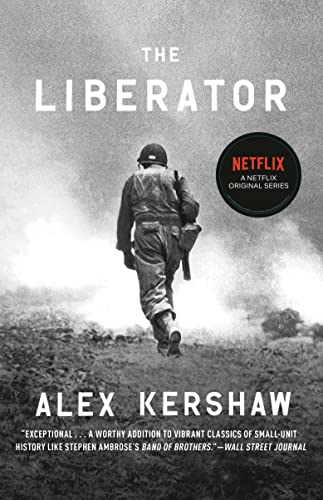 9780307888006: The Liberator: One World War II Soldier's 500-Day Odyssey from the Beaches of Sicily to the Gates of Dachau