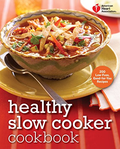 9780307888020: American Heart Association Healthy Slow Cooker Cookbook: 200 Low-Fuss, Good-for-You Recipes