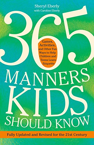 9780307888259: 365 Manners Kids Should Know: Games, Activities, and Other Fun Ways to Help Children and Teens Learn Etiquette
