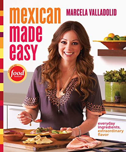 9780307888266: Mexican Made Easy: Everyday Ingredients, Extraordinary Flavor