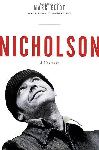 9780307888372: Nicholson: A Biography