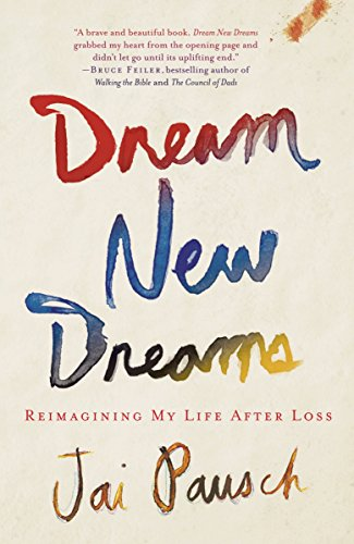9780307888518: Dream New Dreams: Reimagining My Life After Loss