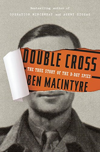 9780307888754: Double Cross: The True Story of the D-Day Spies
