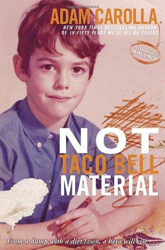 Not Taco Bell Material: Carolla, Adam