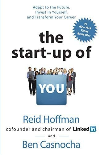 9780307888907: The Start-Up of You: Adapt to the Future, Invest in Yourself, and Transform Your Career