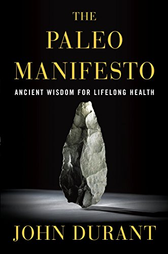 Paleo Manifesto, The: Ancient Wisdom for Lifelong Health