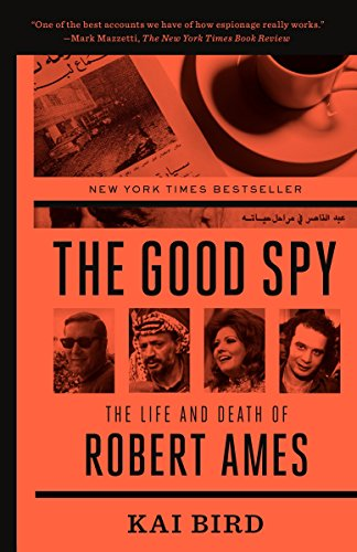 Good Spy, The: The Life And Death Of Robert Ames