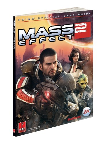 Mass Effect 2 (Covers All Platforms and All DLC): Prima Official Game Guide (Prima Official Game Guides) (0307890074) by Prima Games