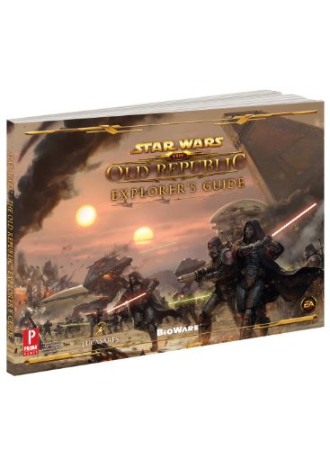 9780307890450: Star Wars the Old Republic Explorer's Guide (Prima Official Game Guides)