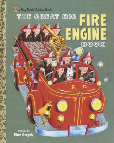 The Great Big Fire Engine Book: Tibor Gergely