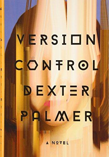 9780307907592: Version Control: A Novel