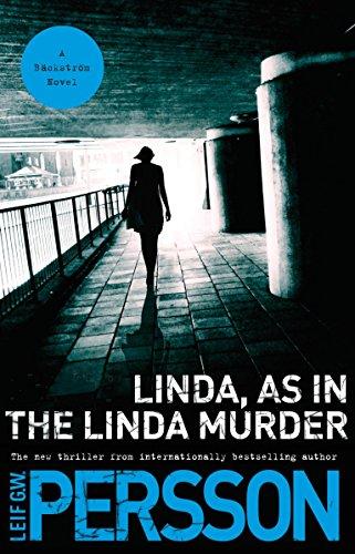 Linda, as in the Linda Murder: A Backstrom Novel (Vintage Crime/Black Lizard): Leif G. W. ...