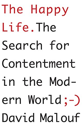 9780307907714: The Happy Life: The Search for Contentment in the Modern World
