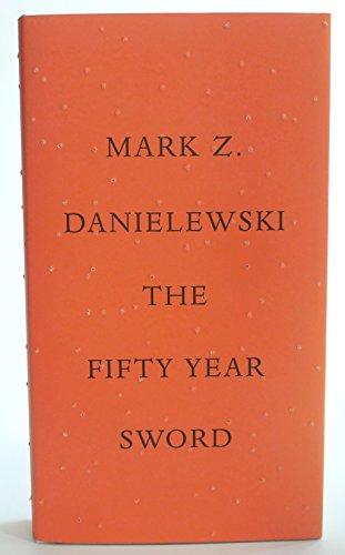 The Fifty Year Sword [SIGNED & DATED + Photo]: Danielewski, Mark Z.