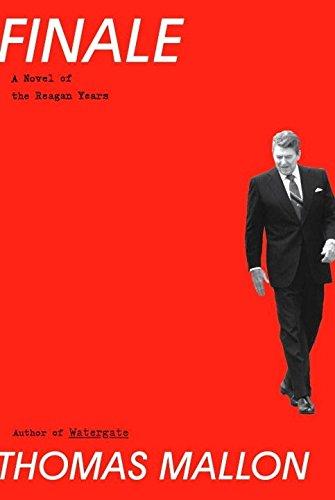 Finale: A Novel of the Reagan Years: Mallon, Thomas