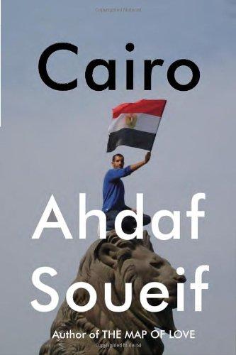 9780307908100: Cairo: Memoir of a City Transformed