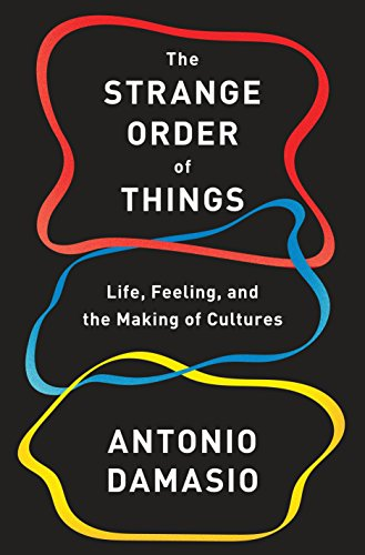 9780307908759: The Strange Order of Things: Life, Feeling and the Making of Cultures